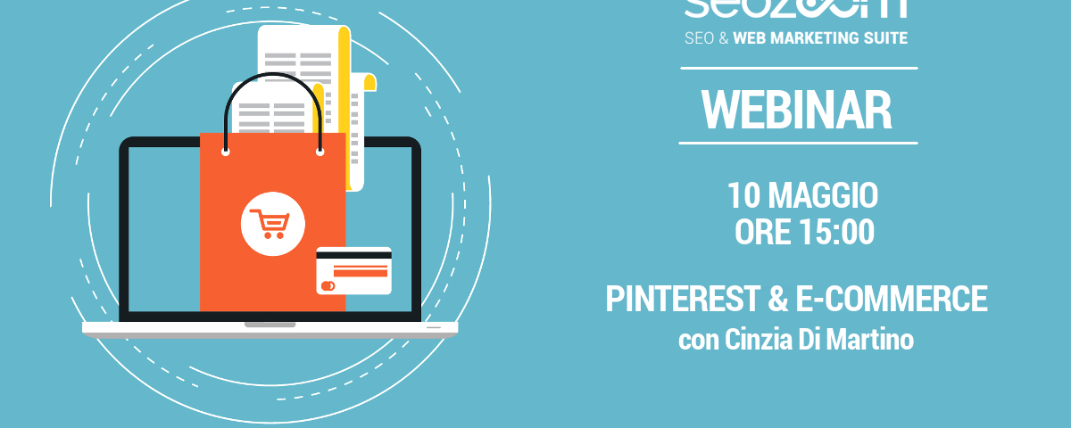 Webinar: Pinterest & E-commerce: Matrimonio annunciato!