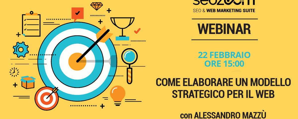 Webinar: Come elaborare un modello strategico per il web