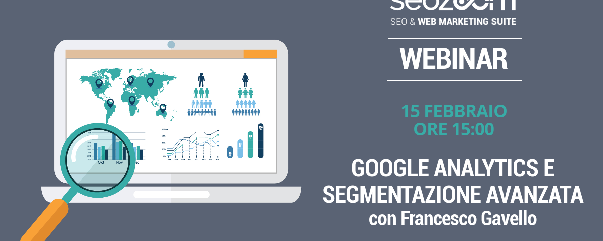 Webinar: Google Analytics e segmentazione avanzata