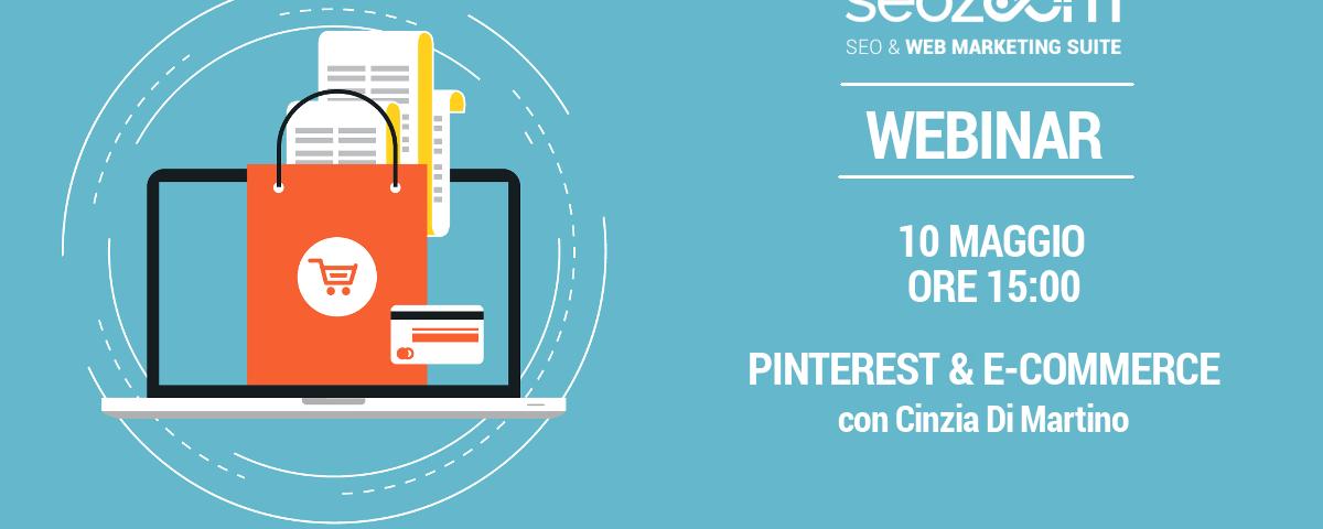 Webinar: Pinterest & E-commerce: Matrimonio annunciato!