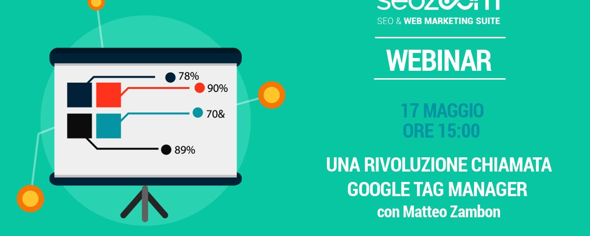 Webinar: Una rivoluzione chiamata Google Tag Manager