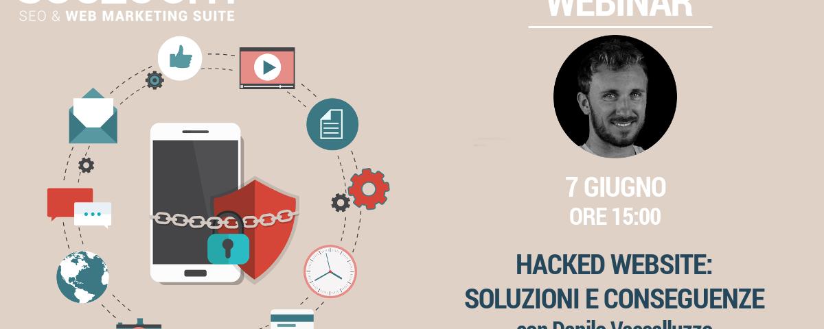 Webinar: Hacked Website – Soluzioni e Conseguenze