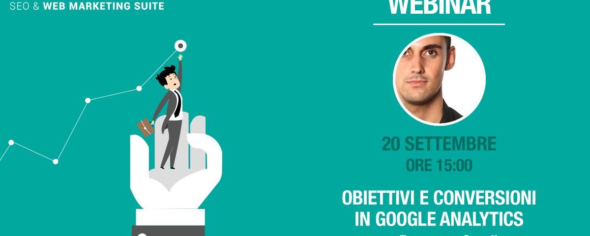 Webinar: Obiettivi e Conversioni in Google Analytics