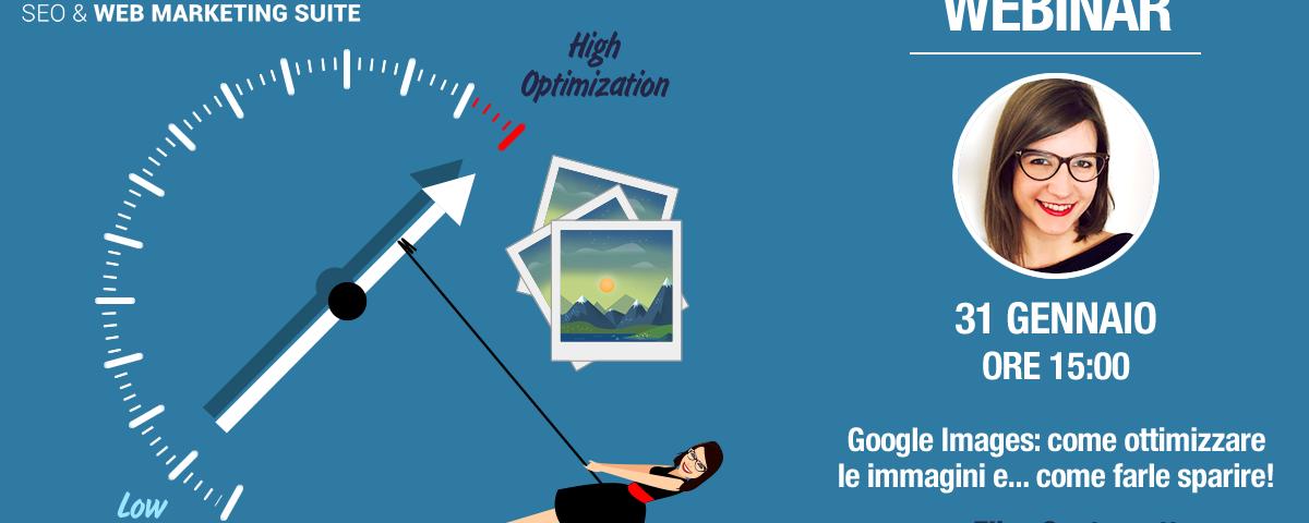Webinar: Google Images, ottimizzare le immagini e… farle sparire!