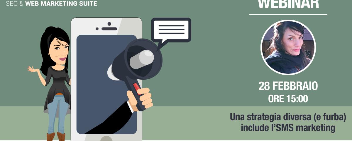 Webinar: Una strategia diversa (e furba) include l'SMS marketing