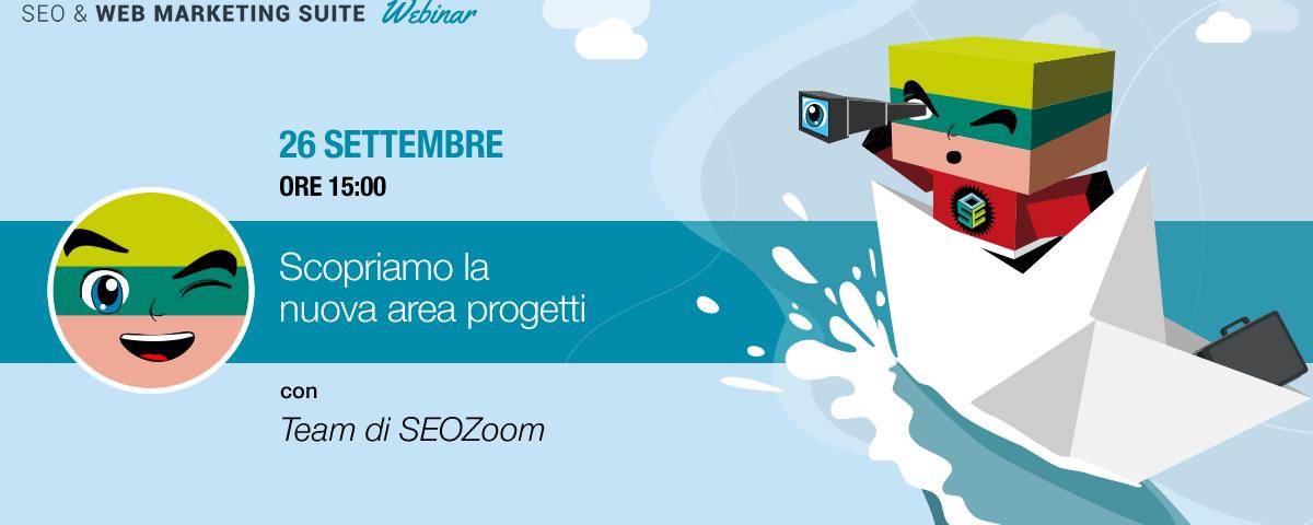 Webinar su SEOZoom: scopriamo l'area progetti