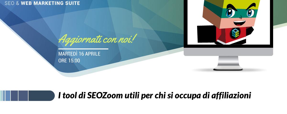 Webinar: I tool di SEOZoom utili per chi si occupa di affiliazioni