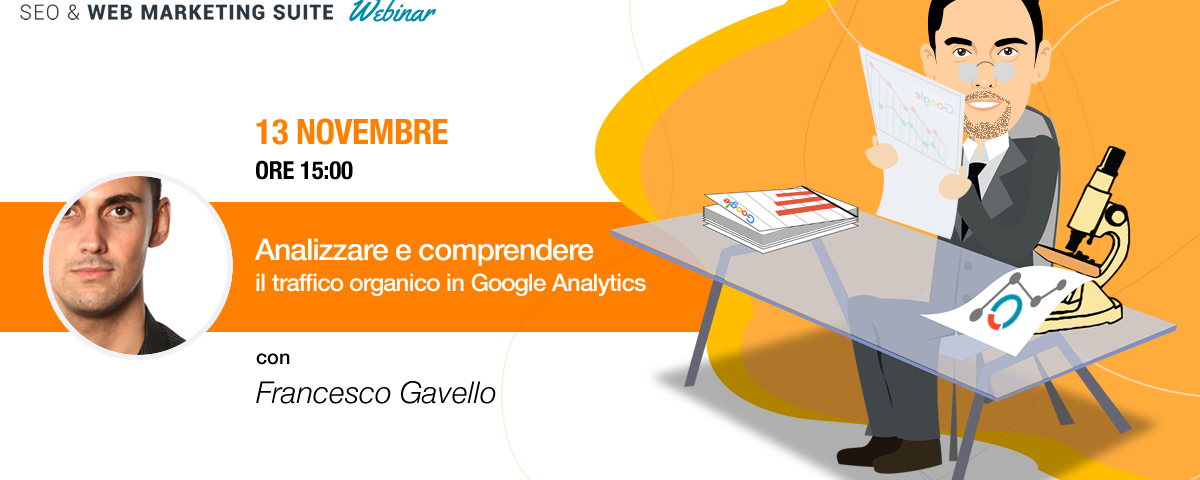 Webinar: Analizzare e comprendere il traffico organico in Google Analytics
