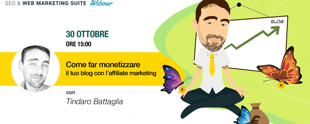 Webinar: Come far monetizzare il tuo blog con l'affiliate marketing