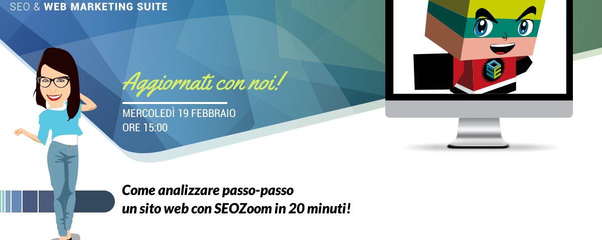 Webinar: Come analizzare passo-passo un sito web con SEOZoom in 20 minuti!