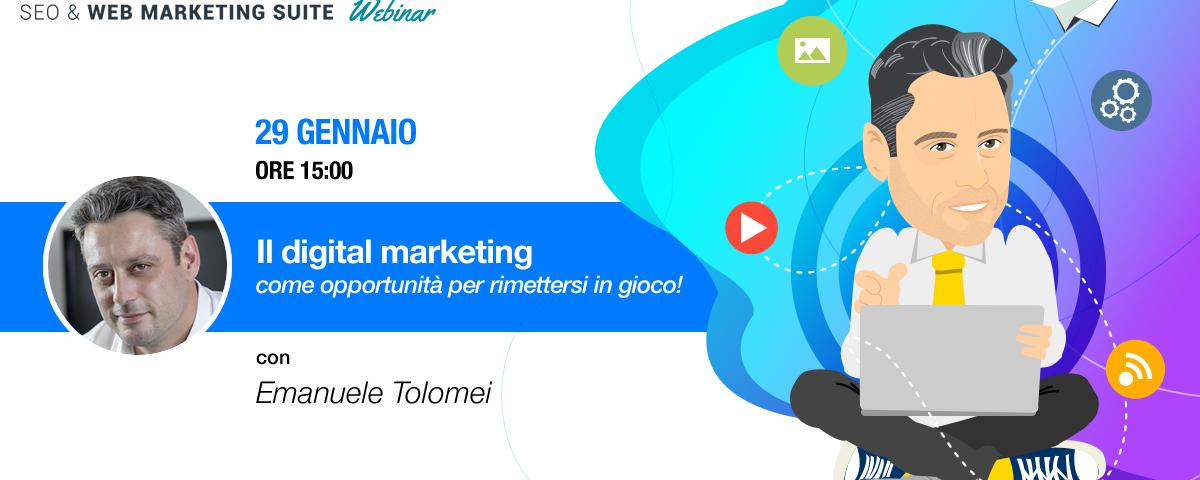 Webinar: Il digital marketing come opportunità per rimettersi in gioco!