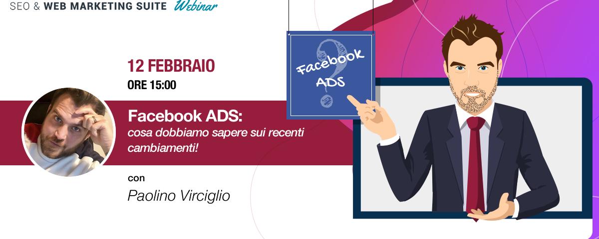 Webinar: Facebook ADS cosa dobbiamo sapere sui recenti cambiamenti