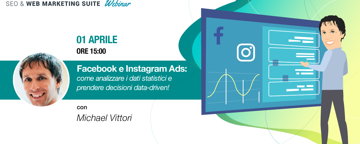 Webinar: Facebook e Instagram Ads, come analizzare i dati e prendere decisioni data-driven