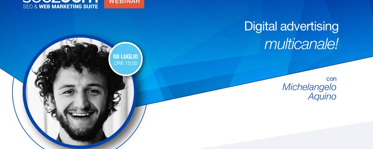 Webinar: digital advertising multicanale!