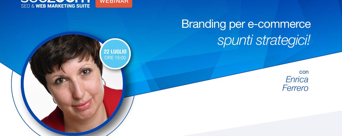 Webinar: Branding per e-commerce, spunti strategici