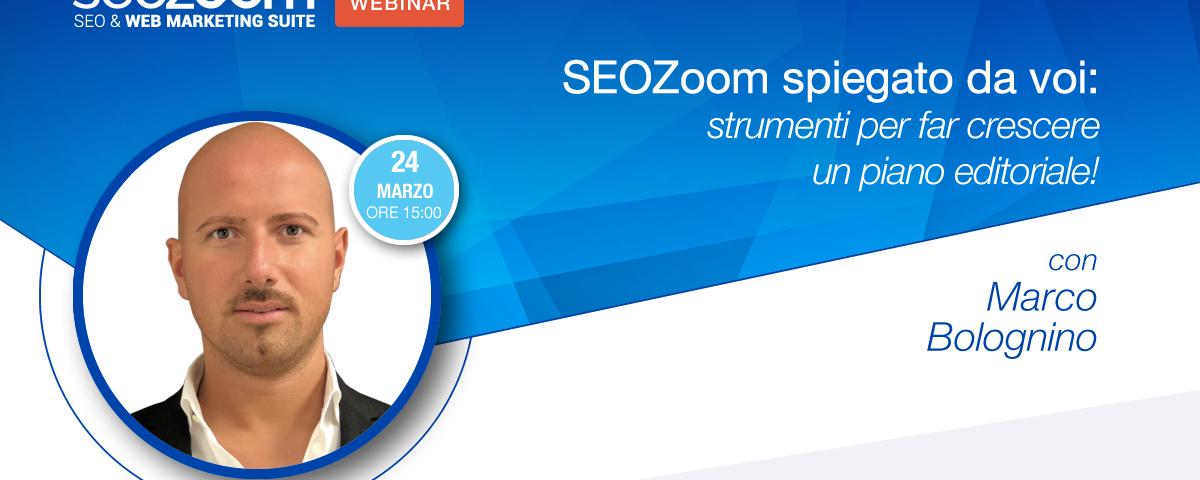 Webinar: SEOZoom spiegato da voi, strumenti per far crescere un piano editoriale