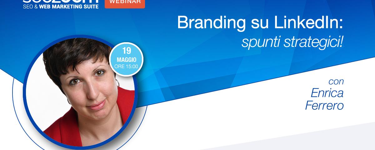 Webinar: Branding su LinkedIn, spunti strategici!