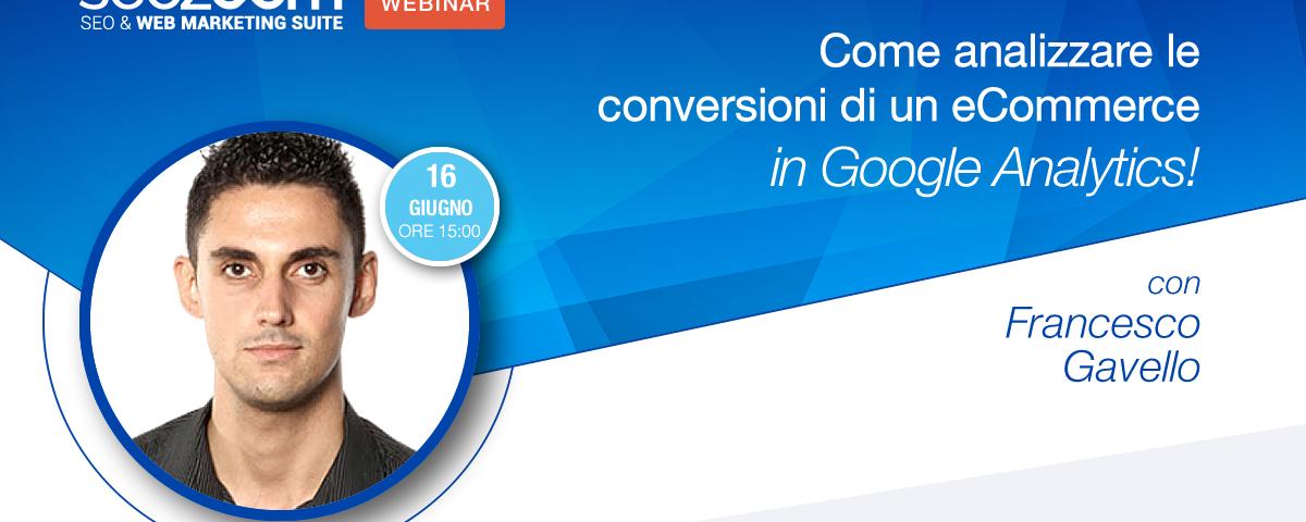 Webinar: Come analizzare le conversioni di un eCommerce in Google Analytics